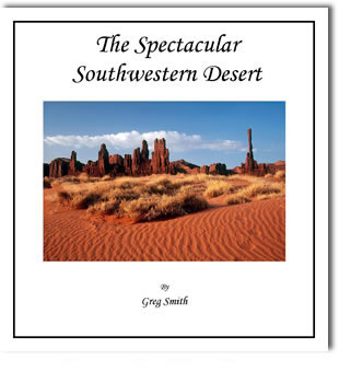 The Spectacular Southwestern Desert by Greg Smith