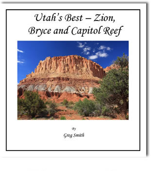 Utah's Best - Zion, Bryce and Capitol Reef by Greg Smith