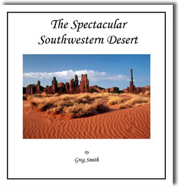 The Spectactular Southwestern Desert by Greg Smith